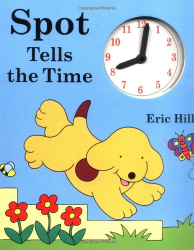 9780399234941: Spot Tells the Time