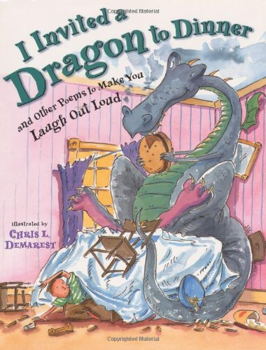 I Invited a Dragon to Dinner: And Other Poems to Make You Laugh Out Loud: Philomel Books