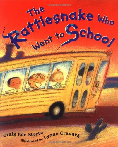 The Rattlesnake Who Went to School: Strete, Craig Kee