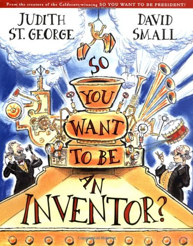 9780399235931: So You Want to Be an Inventor?