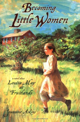 9780399236198: Becoming Little Women: Louisa May at Fruitlands