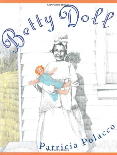 [signed] Betty Doll 9780399236389 Patricia Polacco shares a never-before-told story about her mother's favorite doll.  My Darlin Trisha, my mother wrote...  So begins the