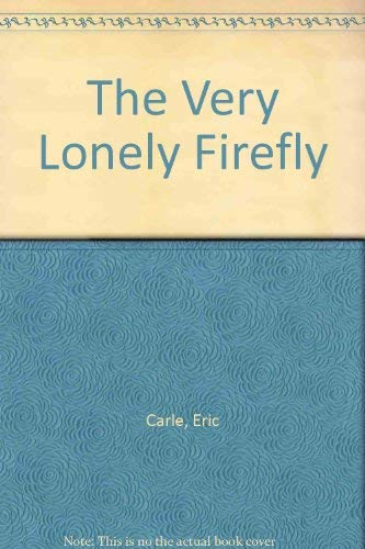 9780399236440: The Very Lonely Firefly