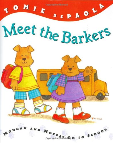 Meet the Barkers: Morgan & Moffat Go to School (Barker Twins)