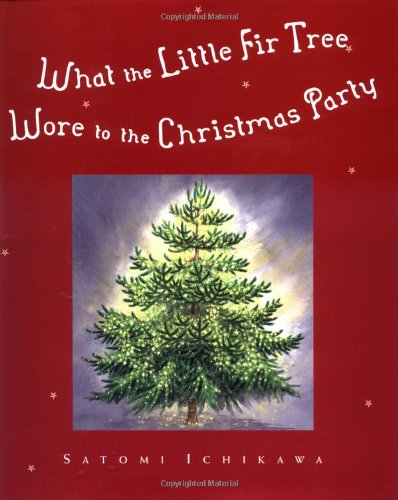 9780399237461: What the Little Fir Tree Wore to the Christmas Party