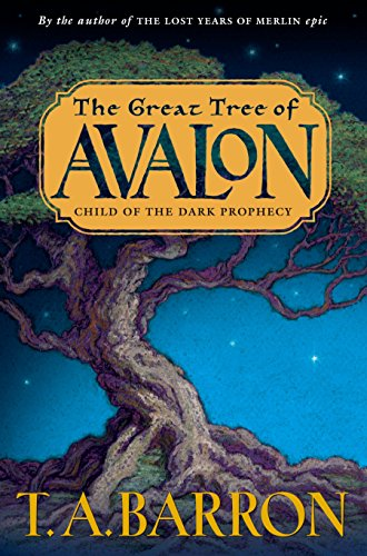 The Great Tree of Avalon: Child of the Dark Prophecy ***SIGNED***: T. A. Barron