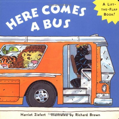 Here Comes A Bus: Harriet Ziefert