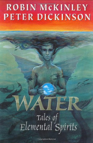9780399237966: Water: Tales of Elemental Spirits