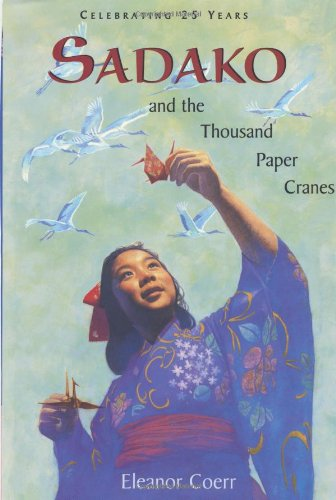 9780399237997: Sadako and the Thousand Paper Cranes: 25th Anniversary edition