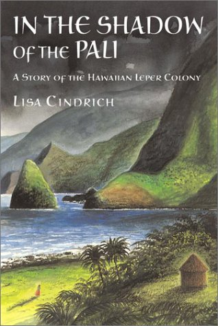In the Shadow of The Pali: A: Lisa Cindrich