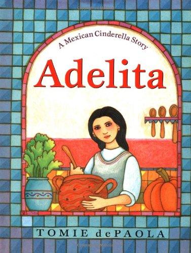 9780399238666: Adelita: A Mexican Cinderella Story