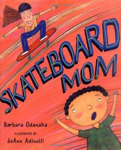 9780399238673: Skateboard Mom