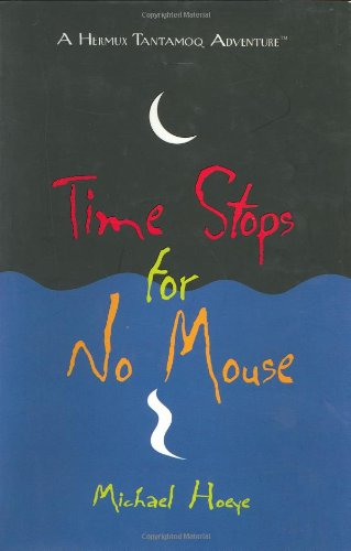 9780399238789: Time Stops for No Mouse: A Hermux Tantamoq Adventure