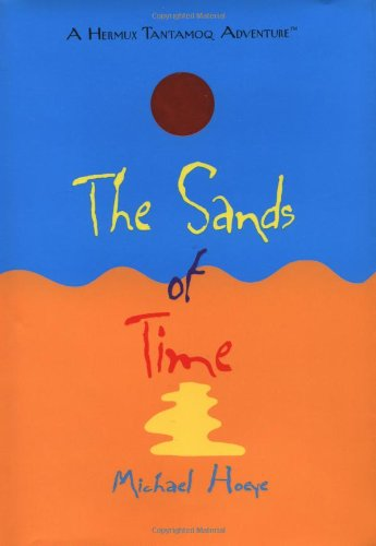 9780399238796: The Sands of Time: A Hermux Tantamoq Adventure