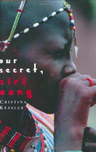 Our Secret,Siri Aang (Aspca Henry Bergh Children's Book Awards (Awards)): Cristina Kessler