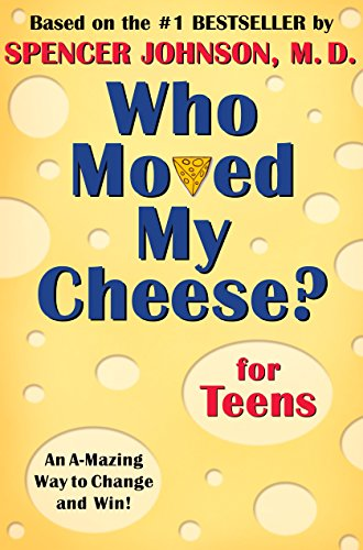 9780399240072: Who Moved My Cheese? for Teens: An A-Mazing Way to Change and Win!