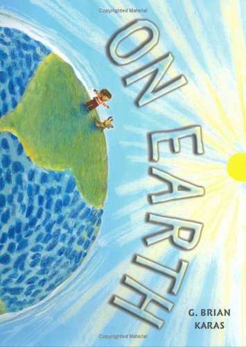 9780399240256: On Earth (Ala Notable Children's Books. Younger Readers (Awards))