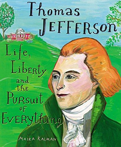 Thomas Jefferson: Life, Liberty and the Pursuit: Maira Kalman