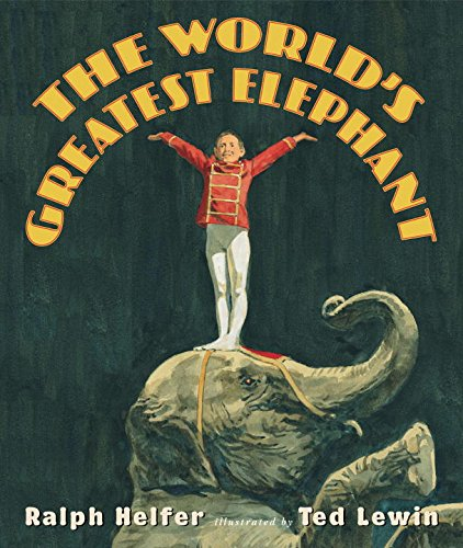 World's Greatest Elephant, The: Lewin, Ted (Illustrator)