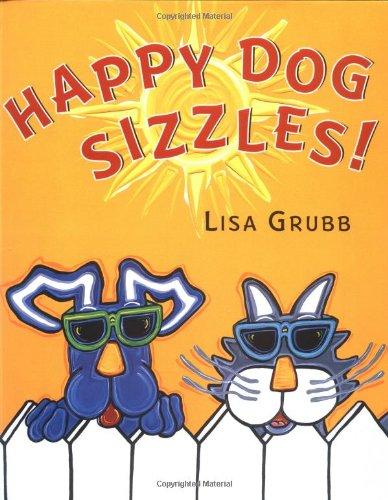 Happy Dog Sizzles!: Grubb, Lisa