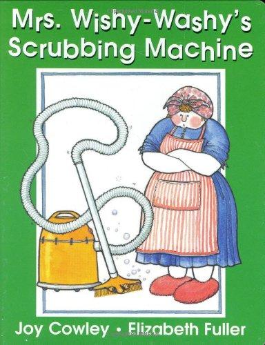 Mrs. Wishy-Washy's Scrubbing Machine: Joy Cowley