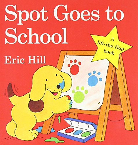 9780399242465: Spot Goes to School (Little Spot Board Books)