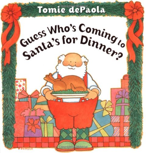 GUESS WHO'S COMING TO SANTA'S FOR DINNER?: dePaola, Tomie.