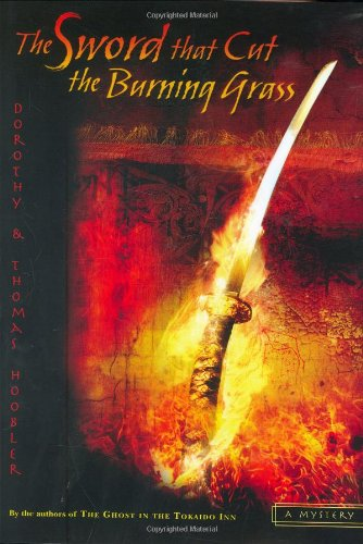 9780399242724: The Sword That Cut the Burning Grass