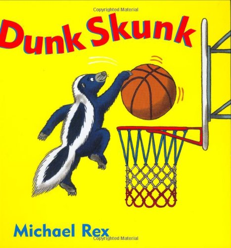 Dunk Skunk: Michael Rex; Illustrator-Michael Rex