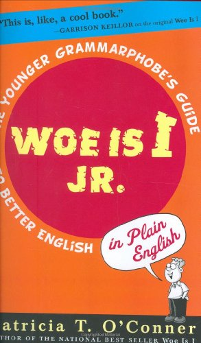 9780399243318: Woe is I Jr.: The Younger Grammarphobe's Guide to Better English in PlainEnglish