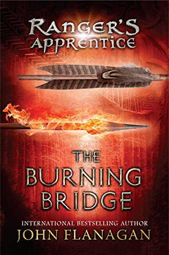 The Burning Bridge: Book 2 (Ranger's Apprentice): John Flanagan