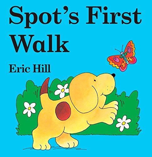 Spot's First Walk: Hill, Eric