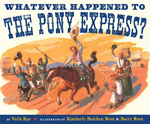 Whatever Happened to the Pony Express?: Verla Kay