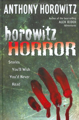 9780399244896: Horowitz Horror: Stories You'll Wish You Never Read