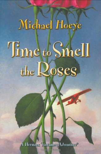 9780399244902: Time to Smell the Roses (Hermux Tantamoq Adventures (Hardcover))