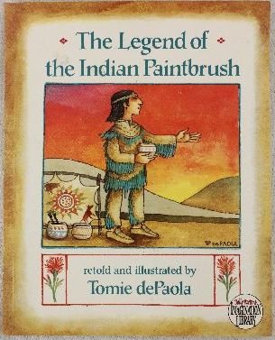 The Legend Of The Indian Paintbrush: Retold And Illustrated
