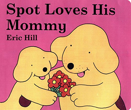 9780399245114: Spot Loves His Mommy