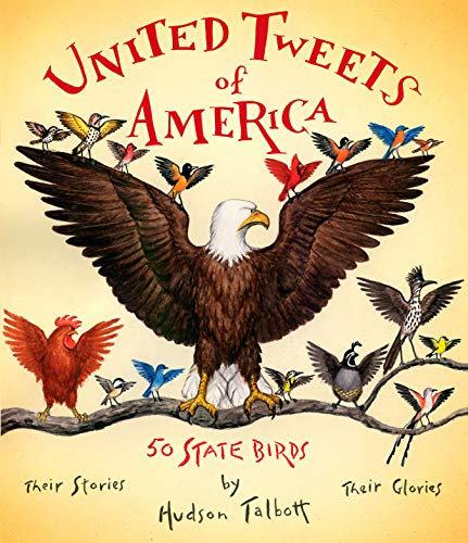 United Tweets of America: 50 State Birds Their Stories, Their Glories (0399245200) by Hudson Talbott