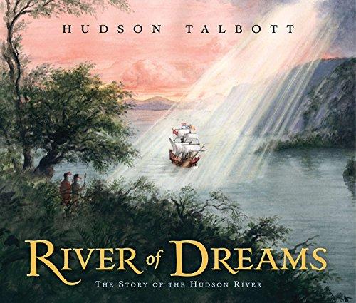 River of Dreams: The Story of the Hudson River: Talbott, Hudson