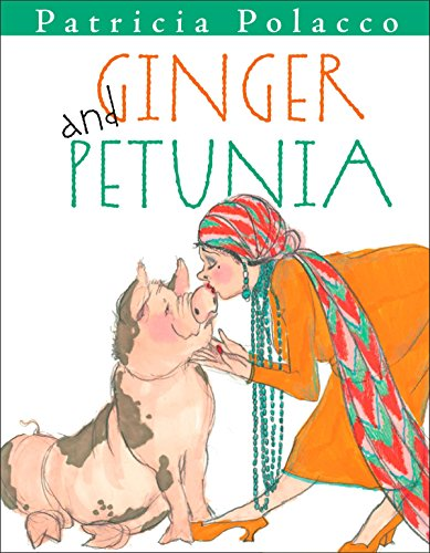 Ginger and Petunia: Polacco, Patricia