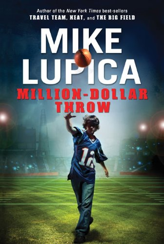 Million-Dollar Throw (0399246266) by Mike Lupica