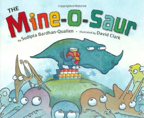 The Mine-O-Saur: Sudipta Bardhan-Quallen