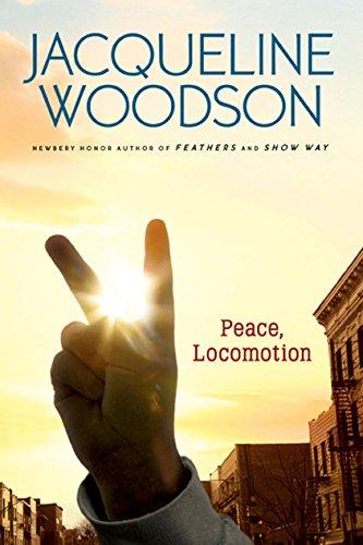 Peace, Locomotion: Woodson, Jacqueline