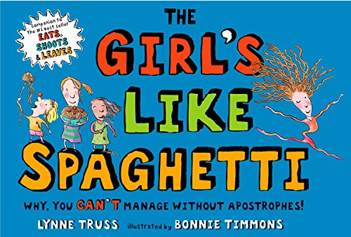 9780399247064: The Girl's Like Spaghetti: Why, You Can't Manage without Apostrophes!