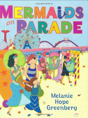 Mermaids on Parade (0399247084) by Melanie Hope Greenberg