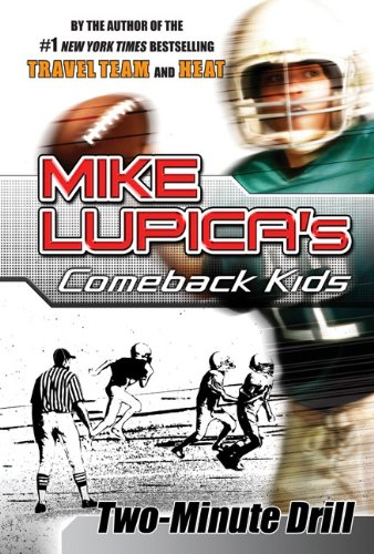 9780399247156: Two-Minute Drill: Mike Lupica's Comeback Kids (Comeback Kids Series)