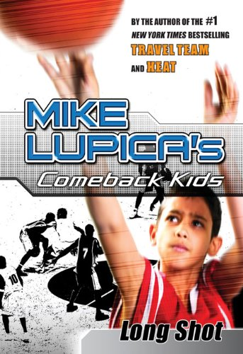 9780399247170: Long Shot: Mike Lupica's Comeback Kids (Comeback Kids Series)