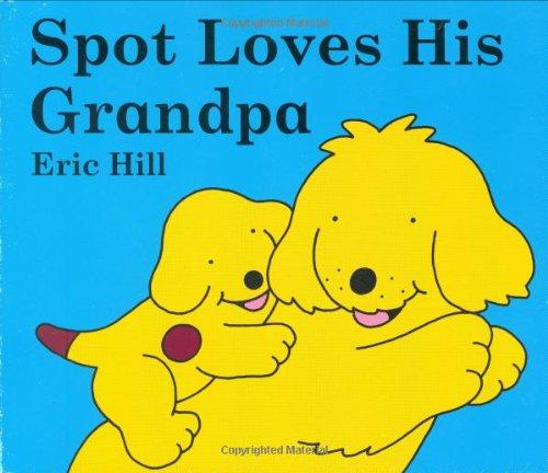 9780399247293: Spot Loves His Grandpa