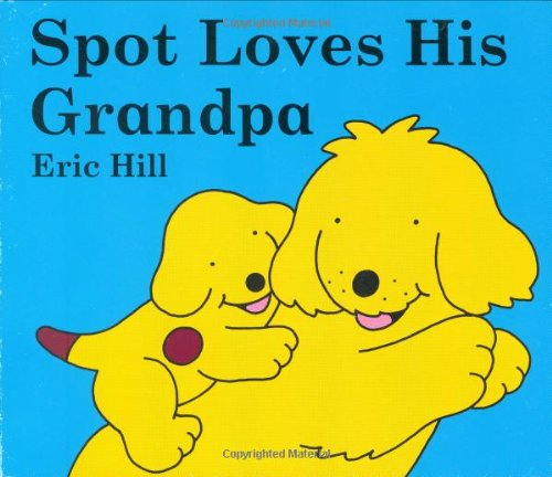 9780399247293: Spot Loves His Grandpa