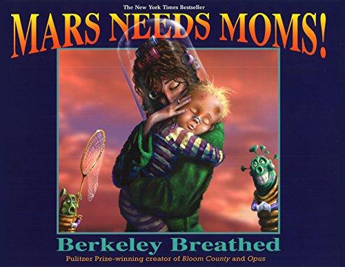 Mars Needs Moms! ***SIGNED***: Berkeley Breathed